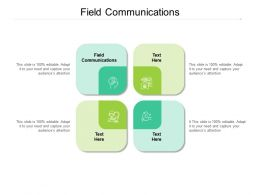 Field Communications Ppt Powerpoint Presentation Show Display Cpb