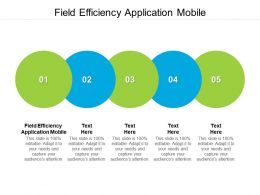 Field Efficiency Application Mobile Ppt Powerpoint Presentation Infographic Template Background Cpb