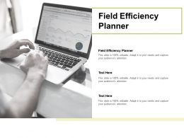 Field Efficiency Planner Ppt Powerpoint Presentation Infographic Template Graphics Cpb