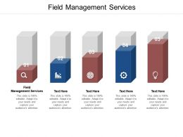 Field Management Services Ppt Powerpoint Presentation File Display Cpb