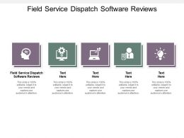Field Service Dispatch Software Reviews Ppt Powerpoint Presentation Styles Diagrams Cpb