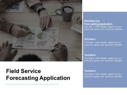 Field Service Forecasting Application Ppt Powerpoint Presentation Inspiration Cpb