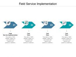 Field Service Implementation Ppt Powerpoint Presentation Show Pictures Cpb