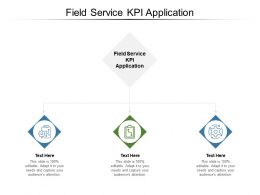 Field Service KPI Application Ppt Powerpoint Presentation Inspiration Example Cpb