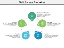 Field Service Procedure Ppt Powerpoint Presentation Outline Ideas Cpb