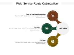 Field Service Route Optimization Ppt Powerpoint Presentation Designs Download Cpb