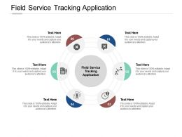 Field Service Tracking Application Ppt Powerpoint Presentation Layouts Examples Cpb