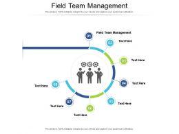 Field Team Management Ppt Powerpoint Presentation Inspiration Design Cpb