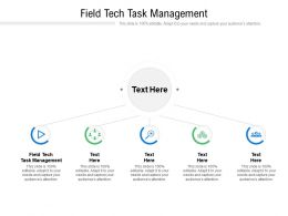 Field Tech Task Management Ppt Powerpoint Presentation Gallery Graphic Images Cpb