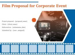 Film Proposal For Corporate Event Powerpoint Presentation Slides