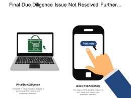 Final Due Diligence Issue Not Resolved Further Investigation