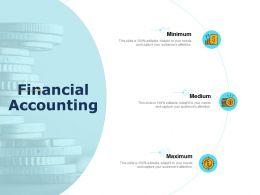 Financial Accounting Medium Minimum Ppt Presentation Inspiration Ideas