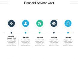Financial Advisor Cost Ppt Powerpoint Presentation Show Skills Cpb