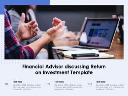 Financial Advisor Discussing Return On Investment Template