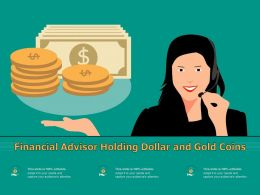 Financial Advisor Holding Dollar And Gold Coins