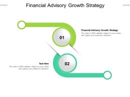 Financial Advisory Growth Strategy Ppt Powerpoint Presentation Icon Influencers Cpb