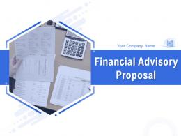 Financial Advisory Proposal Powerpoint Presentation Slides