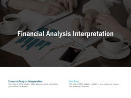 Financial Analysis Interpretation Ppt Powerpoint Presentation Ideas Themes Cpb