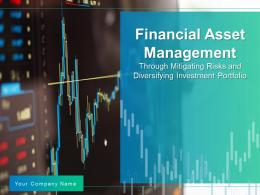 Financial Asset Management Through Mitigating Risks And Diversifying Investment Portfolio Complete Deck