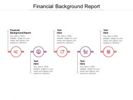 Financial Background Report Ppt Powerpoint Presentation Summary Cpb