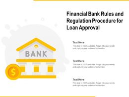 Financial Bank Rules And Regulation Procedure For Loan Approval