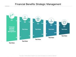 Financial Benefits Strategic Management Ppt Powerpoint Presentation Outline Cpb