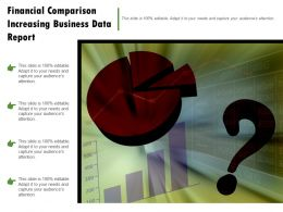 Financial Comparison Increasing Business Data Report