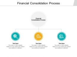 Financial Consolidation Process Ppt Powerpoint Presentation Show Cpb