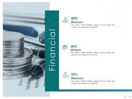 Financial Editable Audience Maximum Ppt Powerpoint Presentation Images