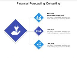 Financial Forecasting Consulting Ppt Powerpoint Presentation Backgrounds Cpb