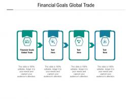 Financial Goals Global Trade Ppt Powerpoint Presentation Model Guidelines Cpb