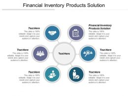 Financial Inventory Products Solution Ppt Powerpoint Presentation File Aids Cpb