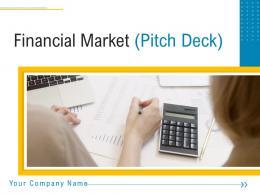 Financial Market Pitch Deck Powerpoint Presentation Slides