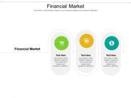 Financial Market Ppt Powerpoint Presentation Infographic Template Information Cpb