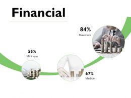 Financial Maximum Medium F834 Ppt Powerpoint Presentation Pictures Tips