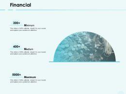 Financial Medium Maximum E11 Ppt Powerpoint Presentation Show Objects
