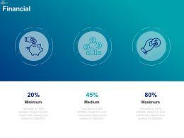 Financial Medium Maximum L1022 Ppt Powerpoint Presentation Infographics