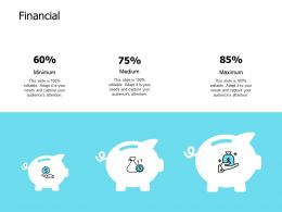 Financial Minimum Medium E183 Ppt Powerpoint Presentation Slides Files
