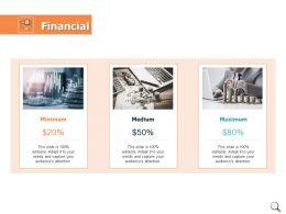 Financial Minimum Medium Maximum Ppt Powerpoint Presentation Gallery Slideshow