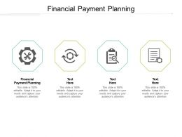 Financial Payment Planning Ppt Powerpoint Presentation Infographic Template Structure Cpb