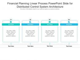 Financial Planning Linear Process Powerpoint Slide For Distributed Control System Architecture Infographic Template