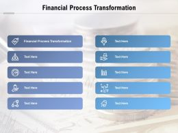 Financial Process Transformation Ppt Powerpoint Presentation Slides Styles Cpb