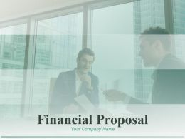 Financial Proposal Powerpoint Presentation Slides