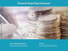 Financial Reporting Processes Ppt Powerpoint Presentation Outline Mockup Cpb