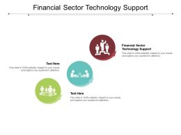 Financial Sector Technology Support Ppt Powerpoint Presentation Ideas Cpb