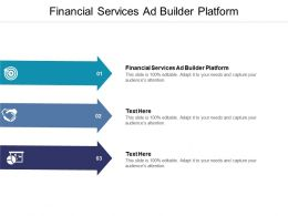 Financial Services Ad Builder Platform Ppt Powerpoint Presentation Graphics Cpb