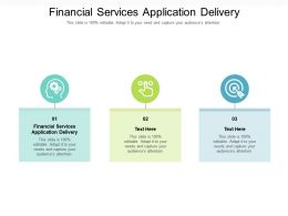 Financial Services Application Delivery Ppt Powerpoint Presentation Model Mockup Cpb