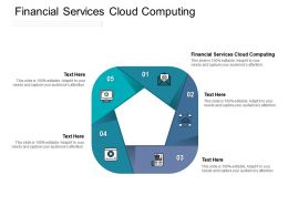 Financial Services Cloud Computing Ppt Powerpoint Presentation Topics Cpb