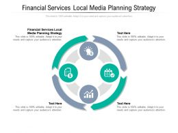 Financial Services Local Media Planning Strategy Ppt Powerpoint Presentation Slides Download Cpb