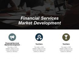 Financial Services Market Development Ppt Powerpoint Presentation Slides Brochure Cpb
